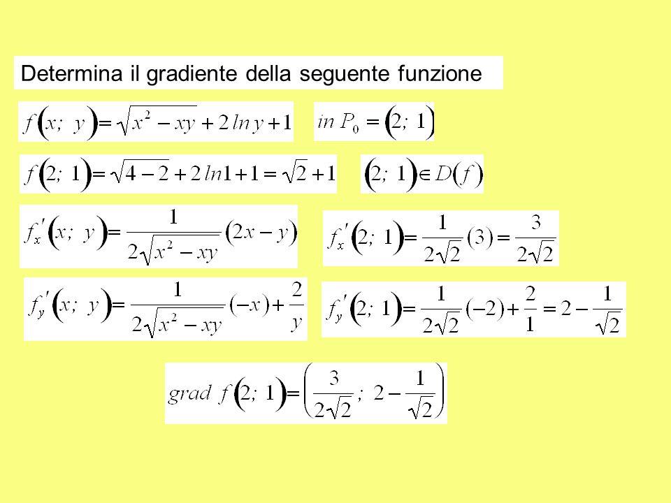 Determina il gradiente della seguente funzione