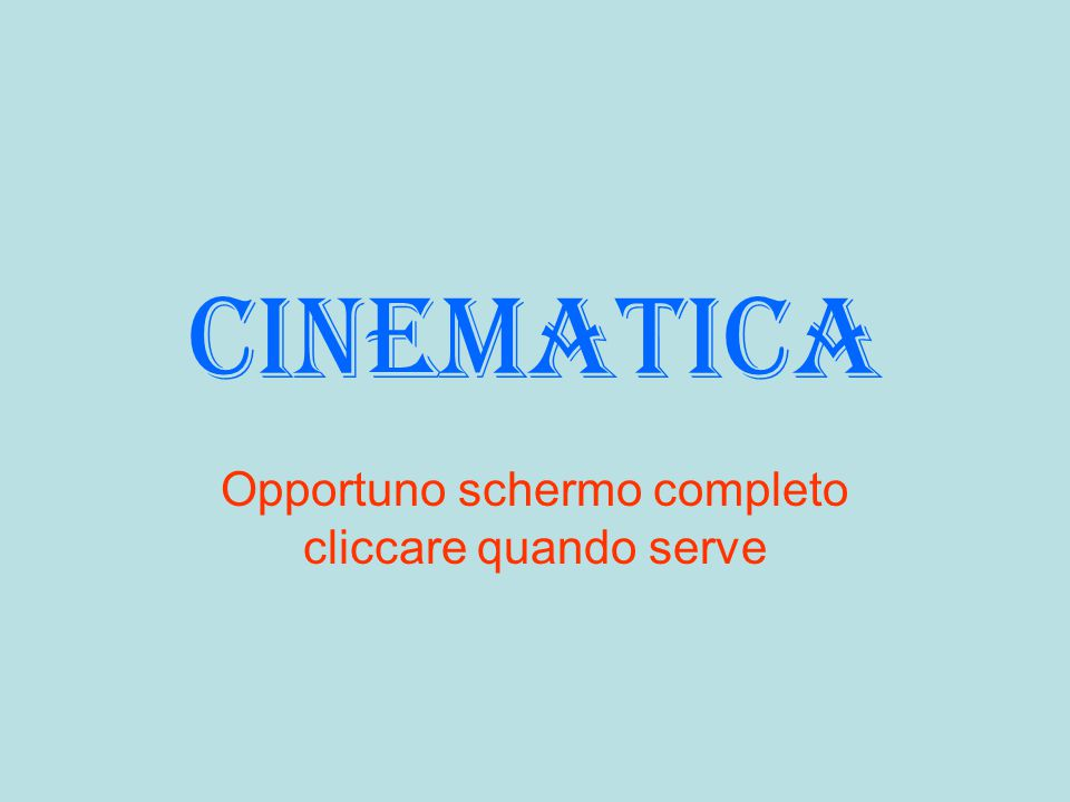 cinematica Opportuno schermo completo cliccare quando serve