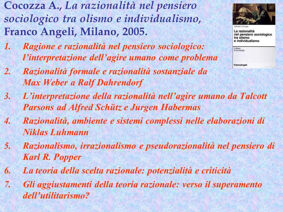 Cocozza A., La razionalità nel pensiero sociologico tra olismo e individualismo, Franco Angeli, Milano, 2005. 1.Ragione e razionalità nel pensiero soc