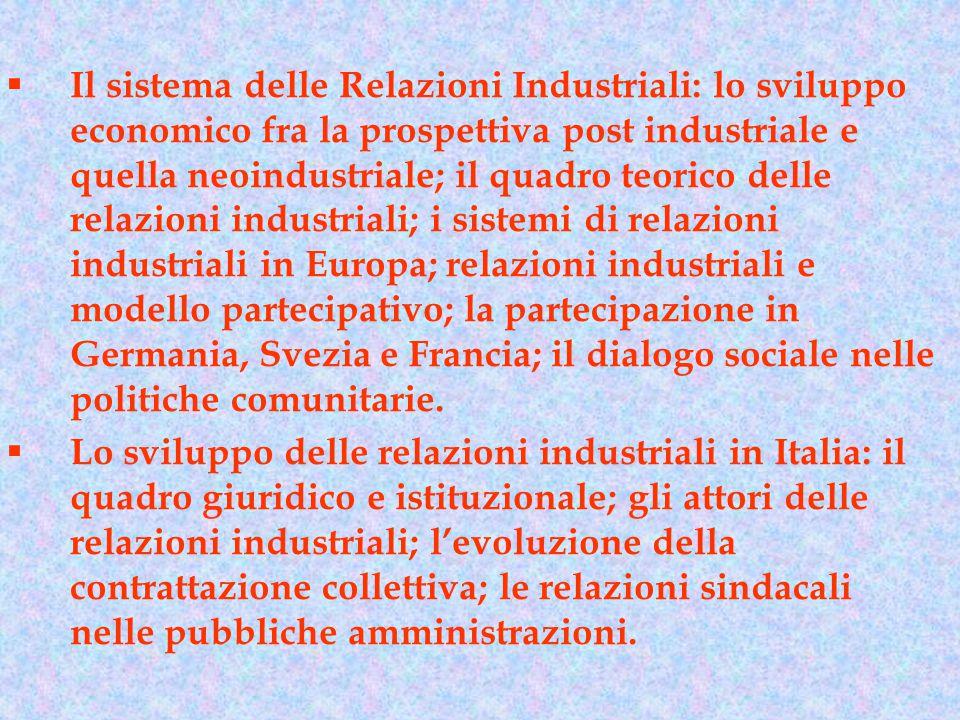  Il sistema delle Relazioni Industriali: lo sviluppo economico fra la prospettiva post industriale e quella neoindustriale; il quadro teorico delle r
