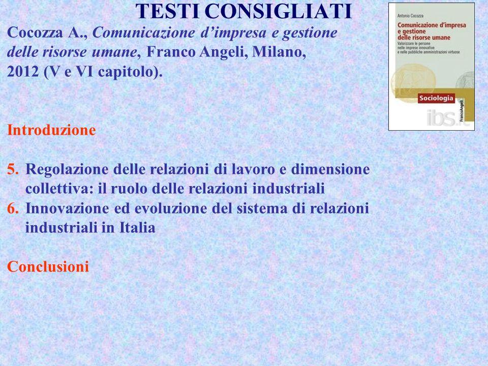 Cocozza A., Comunicazione d'impresa e gestione delle risorse umane, Franco Angeli, Milano, 2012 (V e VI capitolo). Introduzione 5.Regolazione delle re