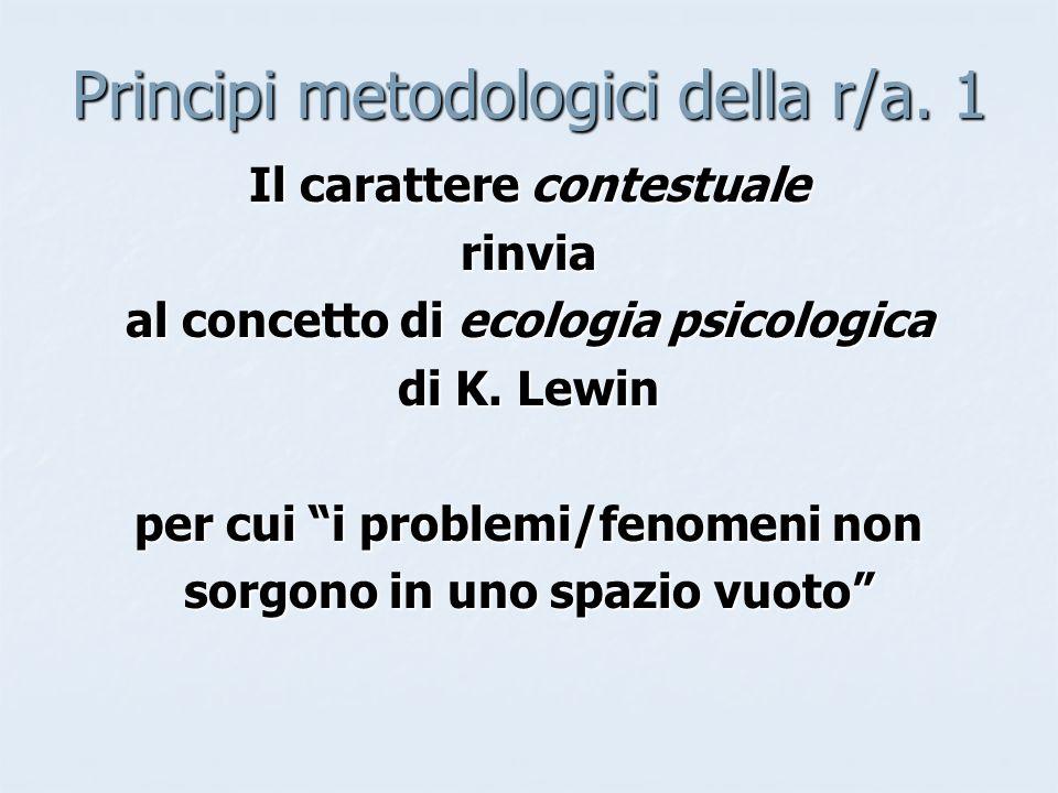 Principi metodologici della r/a.