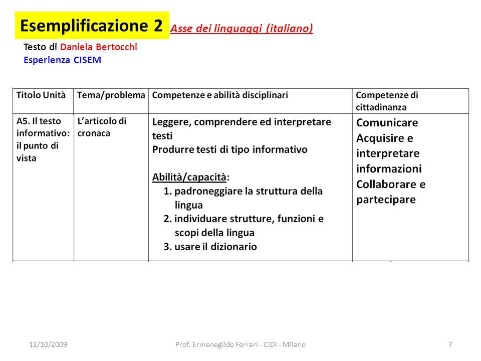 Esemplificazione 2 Asse dei linguaggi (italiano) Testo di Daniela Bertocchi Esperienza CISEM 12/10/20097Prof.