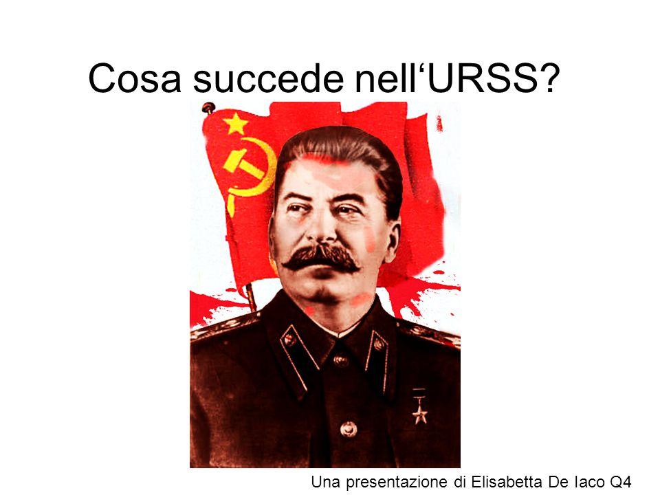 Cosa succede nell'URSS? Una presentazione di Elisabetta De Iaco Q4