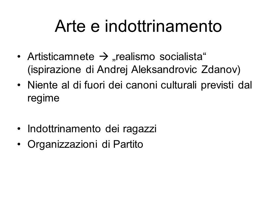 """Arte e indottrinamento Artisticamnete  """"realismo socialista"""" (ispirazione di Andrej Aleksandrovic Zdanov) Niente al di fuori dei canoni culturali pre"""