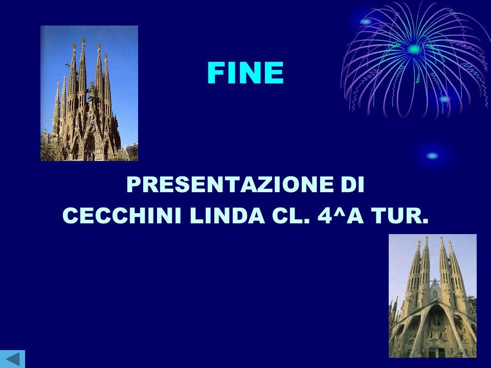 FINE PRESENTAZIONE DI CECCHINI LINDA CL. 4^A TUR.