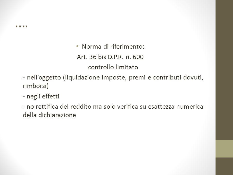 ….Norma di riferimento: Art. 36 bis D.P.R. n.