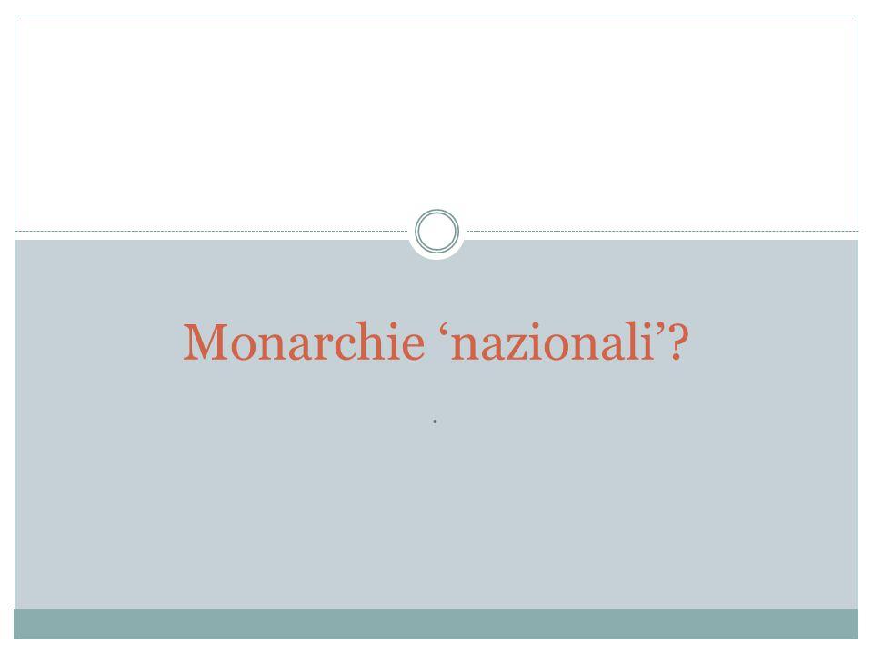 . Monarchie 'nazionali'?
