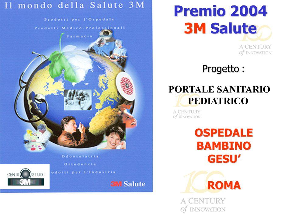 Premio 2004 3M Salute Progetto : OSPEDALEBAMBINOGESU'ROMA PORTALE SANITARIO PEDIATRICO