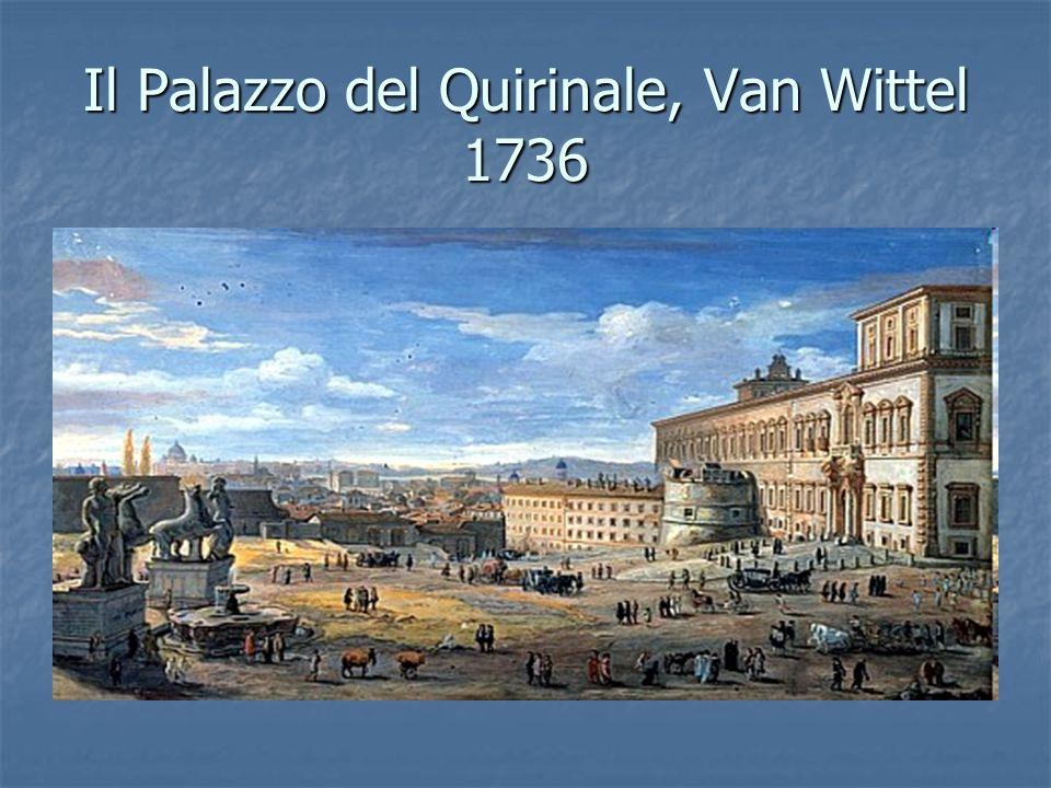 Il Palazzo del Quirinale, Van Wittel 1736