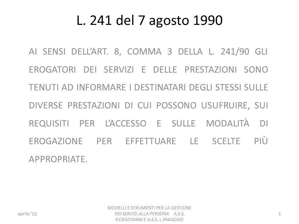 L. 241 del 7 agosto 1990 AI SENSI DELL'ART. 8, COMMA 3 DELLA L.