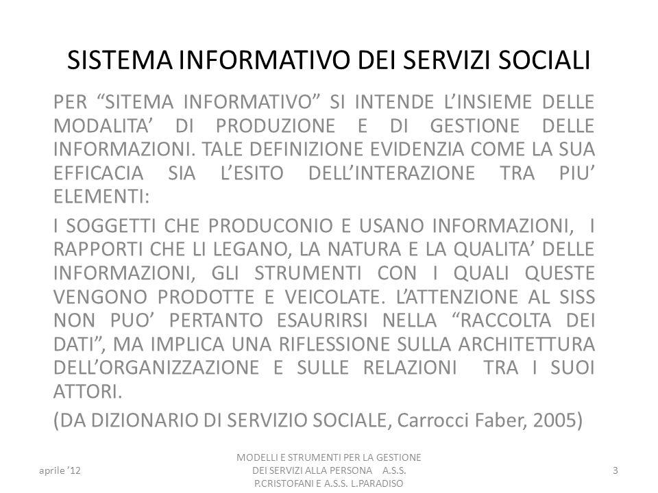 SISTEMA INFORMATIVO DEI SERVIZI SOCIALI PER SITEMA INFORMATIVO SI INTENDE L'INSIEME DELLE MODALITA' DI PRODUZIONE E DI GESTIONE DELLE INFORMAZIONI.