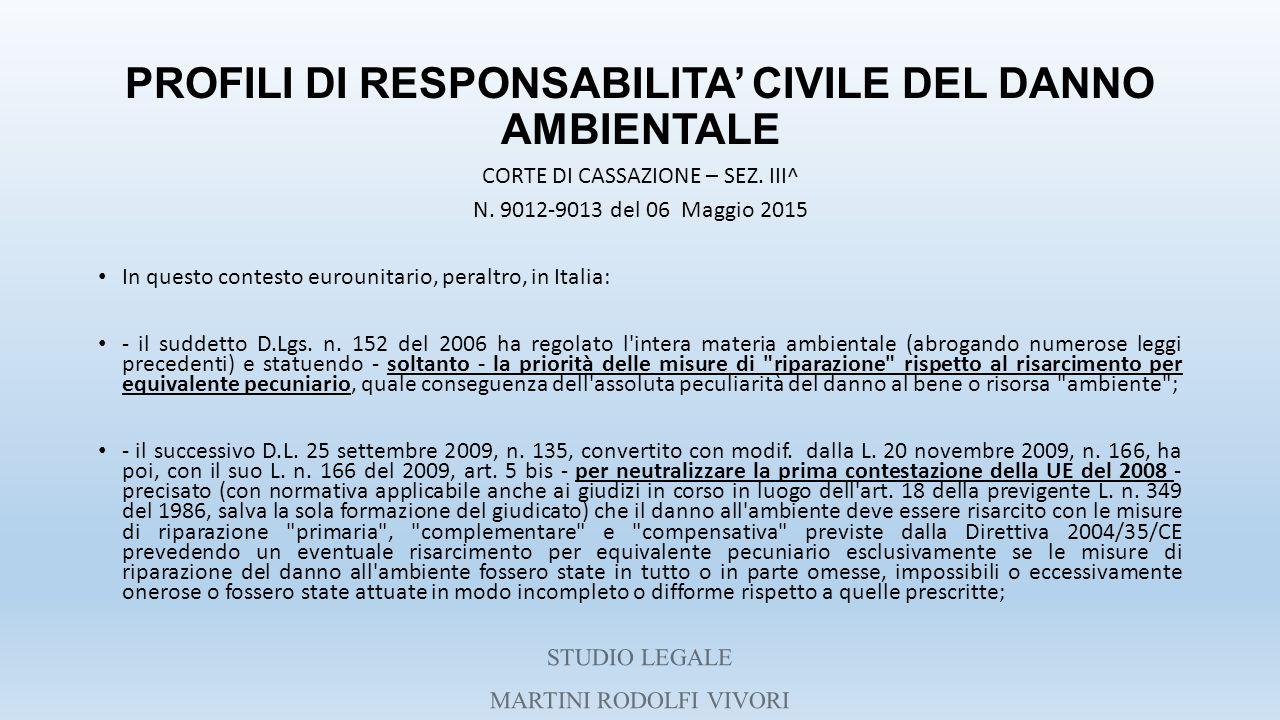 PROFILI DI RESPONSABILITA' CIVILE DEL DANNO AMBIENTALE CORTE DI CASSAZIONE – SEZ. III^ N. 9012-9013 del 06 Maggio 2015 In questo contesto eurounitario