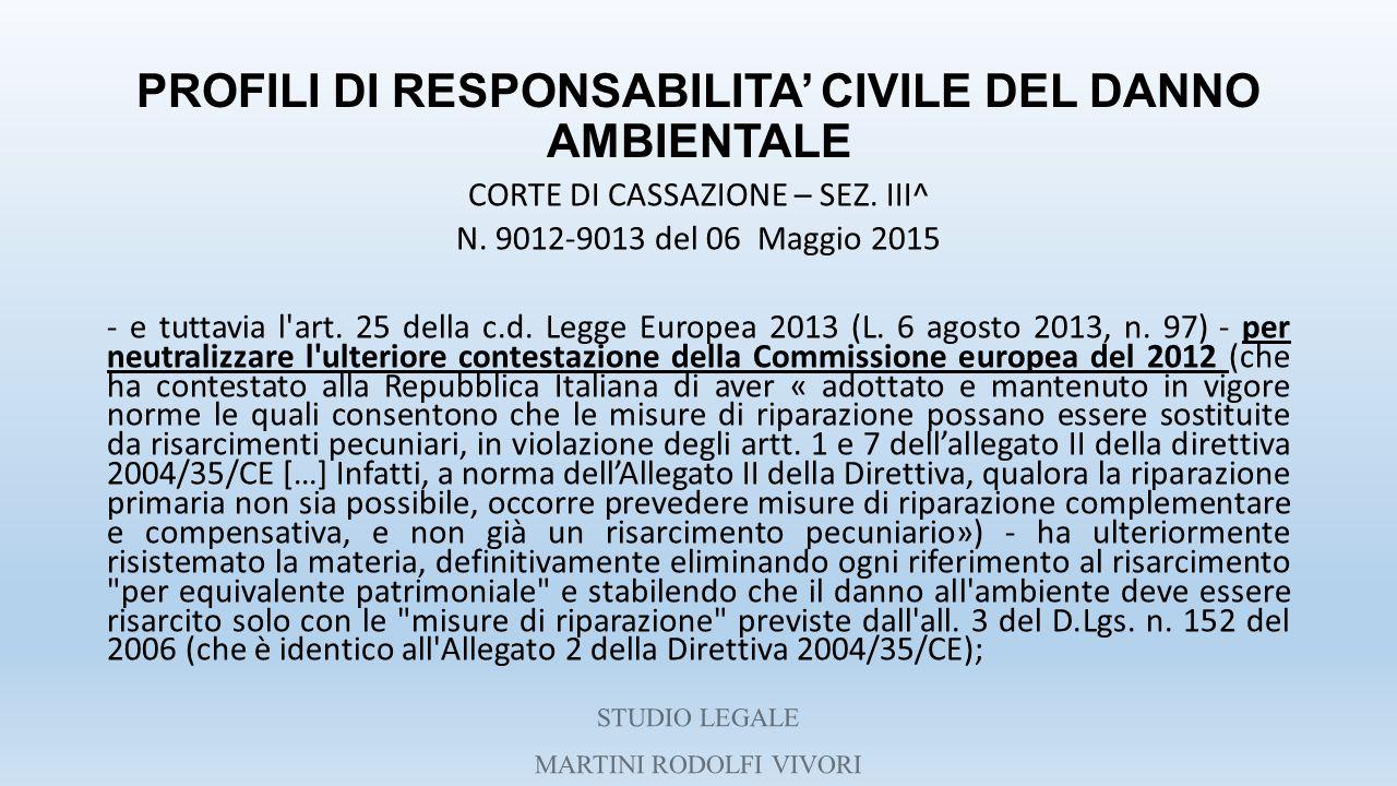 PROFILI DI RESPONSABILITA' CIVILE DEL DANNO AMBIENTALE CORTE DI CASSAZIONE – SEZ. III^ N. 9012-9013 del 06 Maggio 2015 - e tuttavia l'art. 25 della c.
