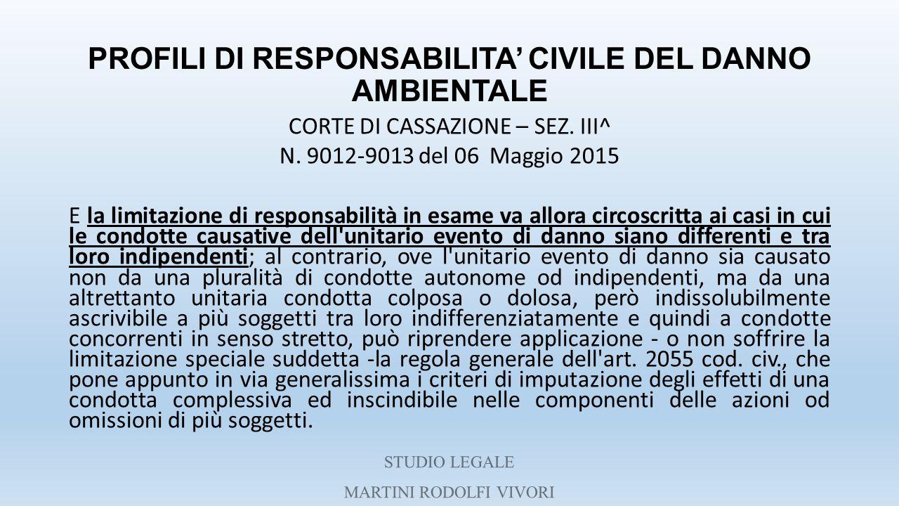 PROFILI DI RESPONSABILITA' CIVILE DEL DANNO AMBIENTALE CORTE DI CASSAZIONE – SEZ. III^ N. 9012-9013 del 06 Maggio 2015 E la limitazione di responsabil