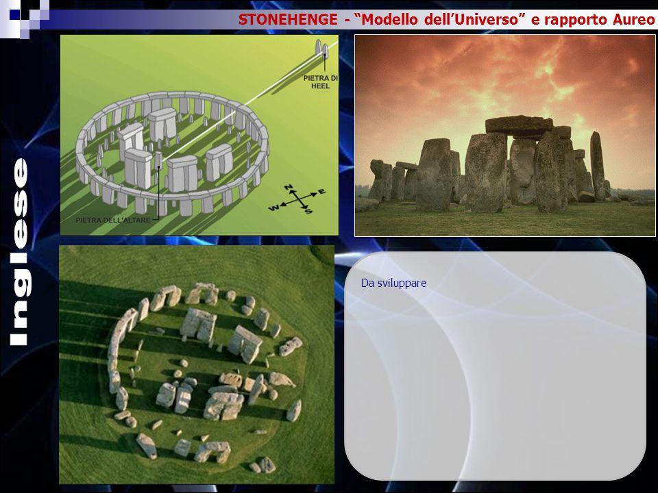 """STONEHENGE - """"Modello dell'Universo"""" e rapporto Aureo Da sviluppare"""