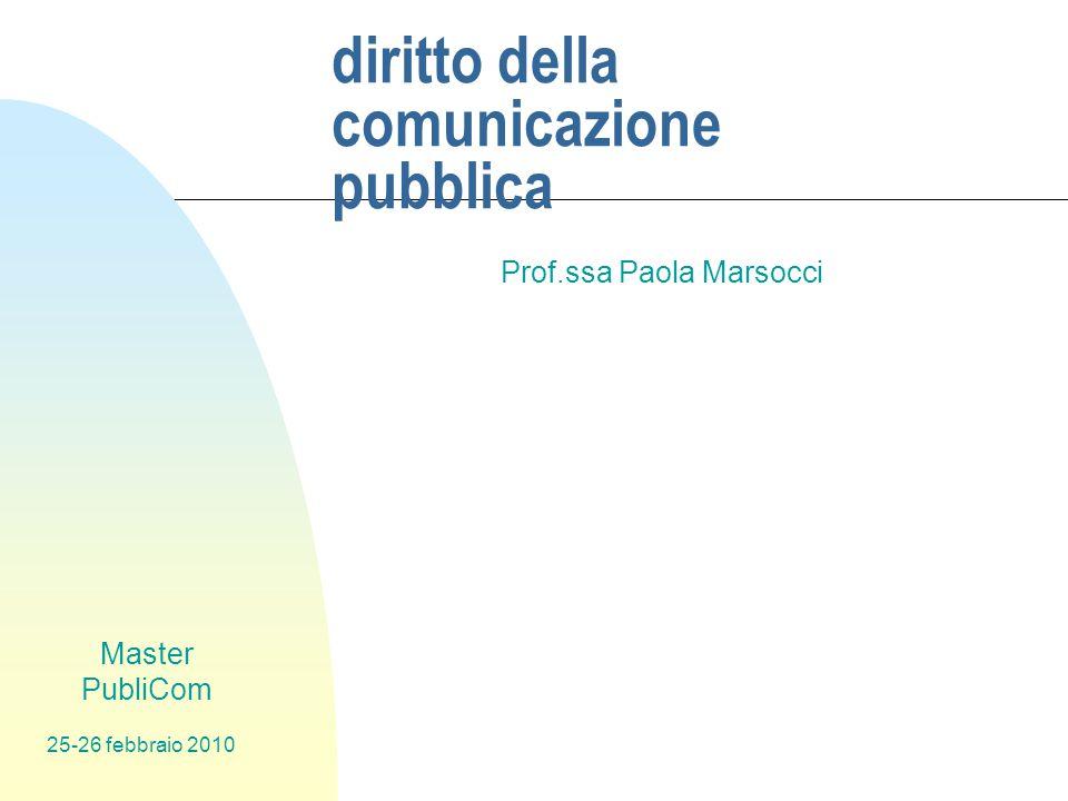 Master PubliCom 25-26 febbraio 2010 diritto della comunicazione pubblica Prof.ssa Paola Marsocci