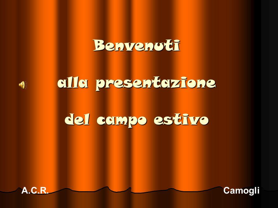 Benvenuti alla presentazione del campo estivo A.C.R. Camogli