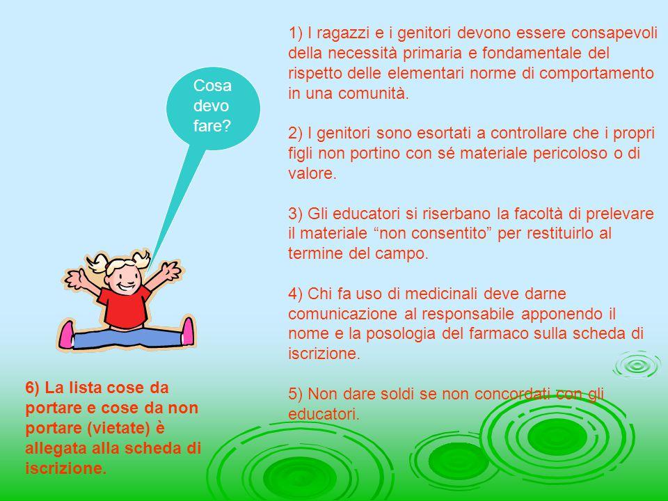 Cosa devo fare? 1) I ragazzi e i genitori devono essere consapevoli della necessità primaria e fondamentale del rispetto delle elementari norme di com