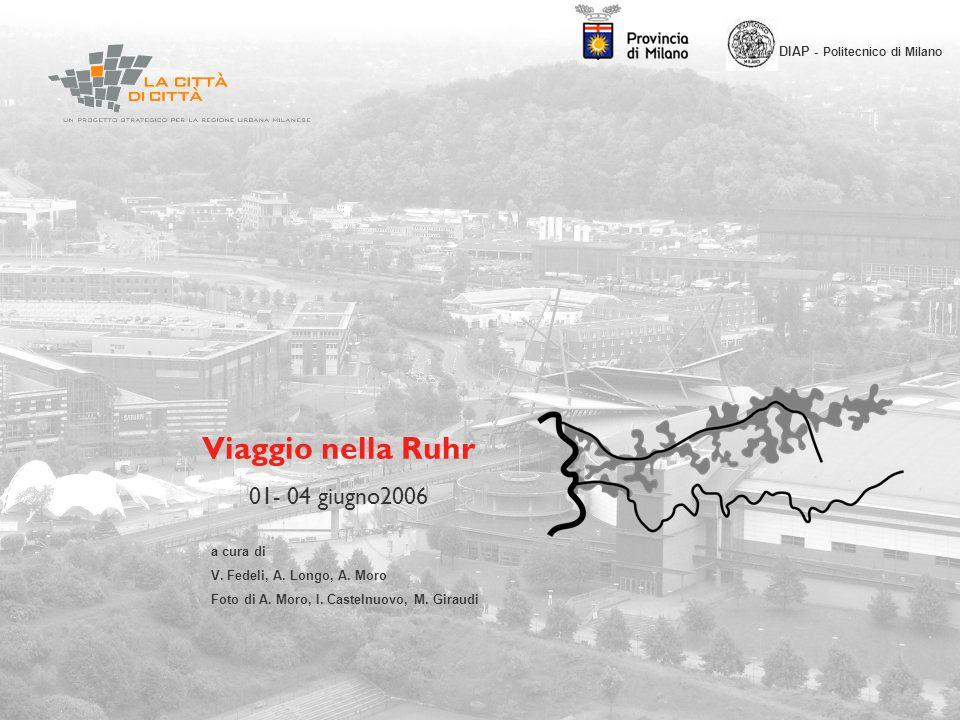 Viaggio nella Ruhr 01- 04 giugno2006 DIAP - Politecnico di Milano a cura di V.