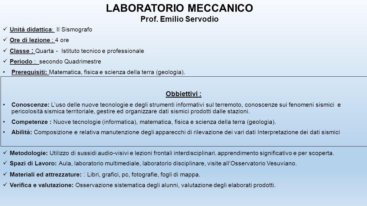 Unità didattica : Il Sismografo Ore di lezione : 4 ore Classe : Quarta - Istituto tecnico e professionale Periodo : secondo Quadrimestre Prerequisiti: