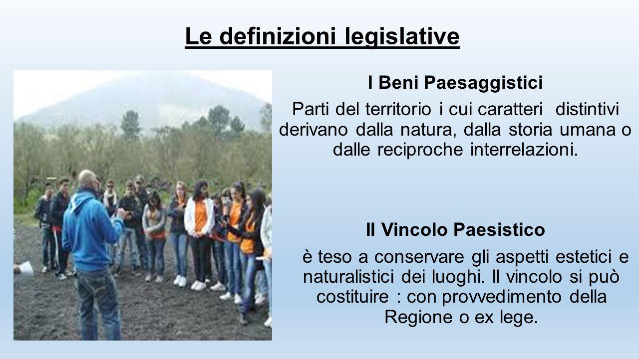 Le definizioni legislative I Beni Paesaggistici Parti del territorio i cui caratteri distintivi derivano dalla natura, dalla storia umana o dalle reci