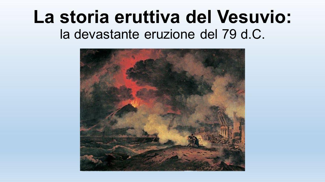 La storia eruttiva del Vesuvio: la devastante eruzione del 79 d.C.