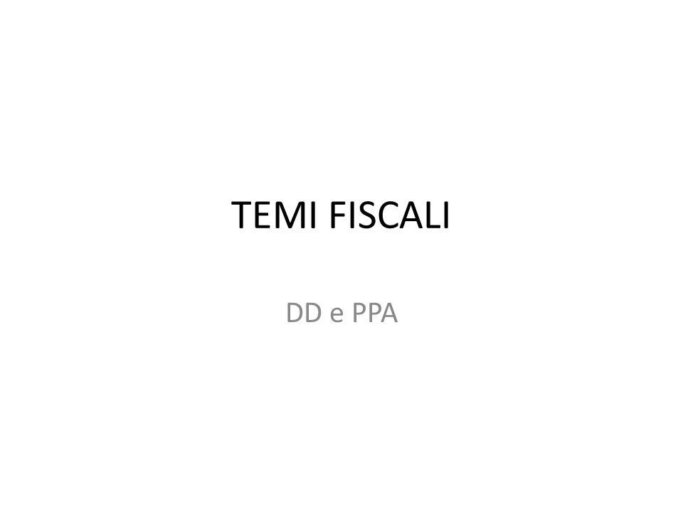 TEMI FISCALI DD e PPA