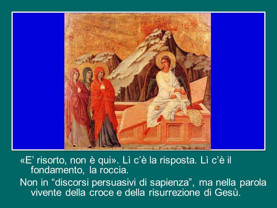 ad ascoltare il grido di Gesù, e il suo ultimo respiro, e infine il silenzio; quel silenzio che si prolunga per tutto il sabato santo. E poi siamo chi