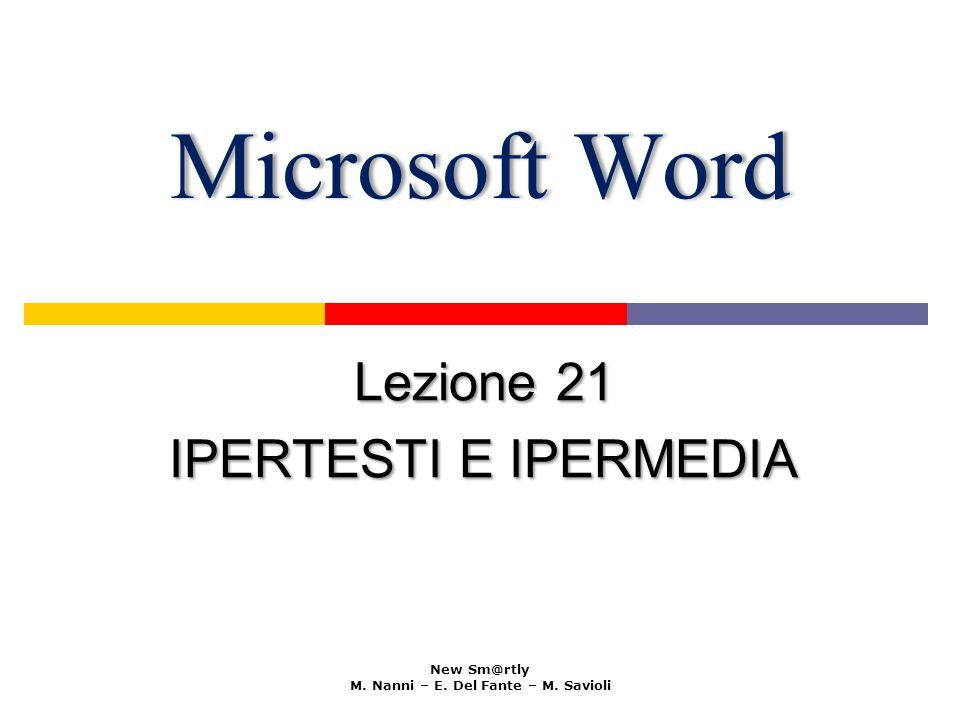 Microsoft WordMicrosoft Word Lezione 21 IPERTESTI E IPERMEDIA New Sm@rtly M.