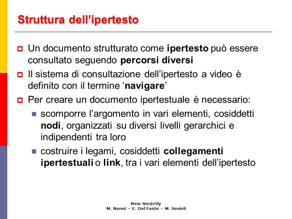 Struttura dell'ipertesto New Sm@rtly M. Nanni – E. Del Fante – M. Savioli  Un documento strutturato come ipertesto può essere consultato seguendo per