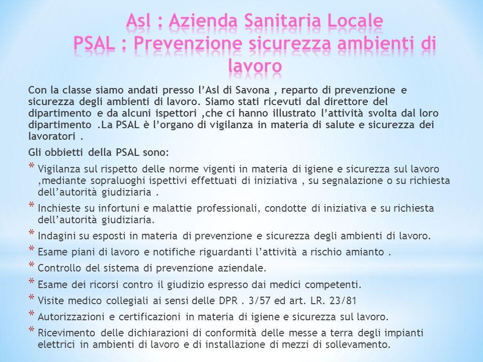 Con la classe siamo andati presso l'Asl di Savona, reparto di prevenzione e sicurezza degli ambienti di lavoro.