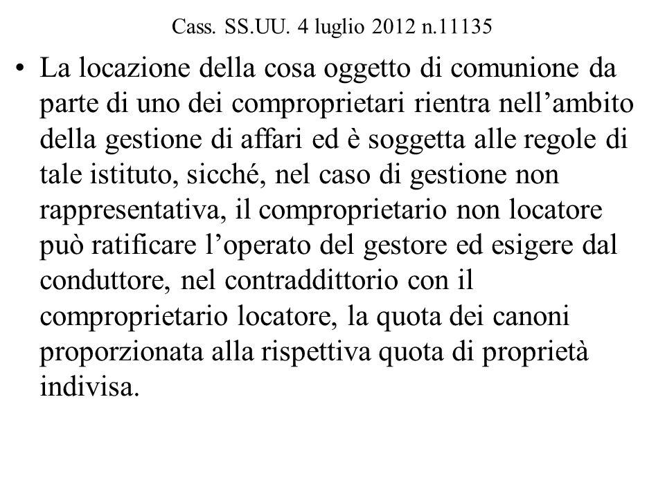 Cass. SS.UU. 4 luglio 2012 n.11135 La locazione della cosa oggetto di comunione da parte di uno dei comproprietari rientra nell'ambito della gestione
