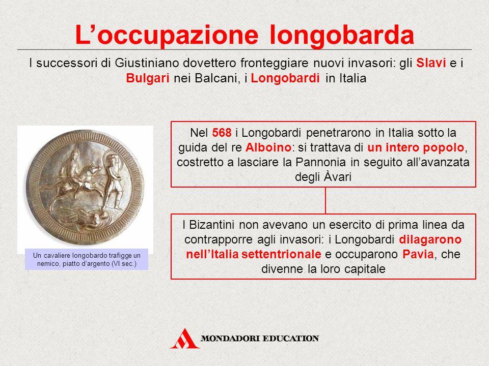 L'occupazione longobarda Nel 568 i Longobardi penetrarono in Italia sotto la guida del re Alboino: si trattava di un intero popolo, costretto a lascia