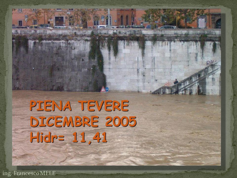 ing. Francesco MELE PIENA TEVERE DICEMBRE 2005 Hidr= 11,41