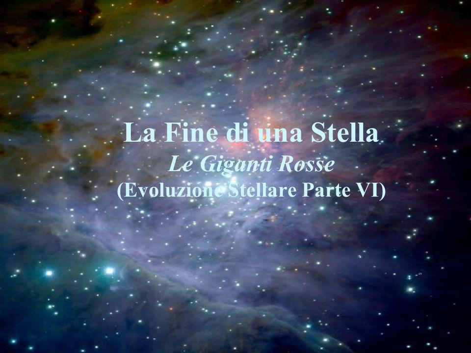 La Fine di una Stella Le Giganti Rosse (Evoluzione Stellare Parte VI)
