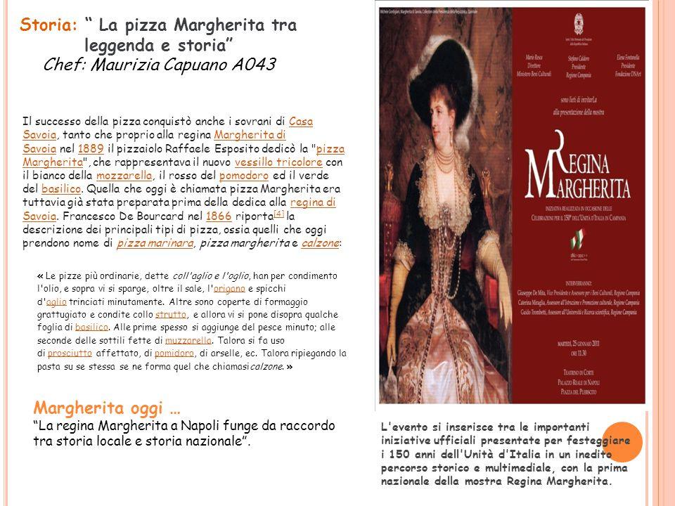 """Margherita oggi … """"La regina Margherita a Napoli funge da raccordo tra storia locale e storia nazionale"""". Storia: """" La pizza Margherita tra leggenda e"""