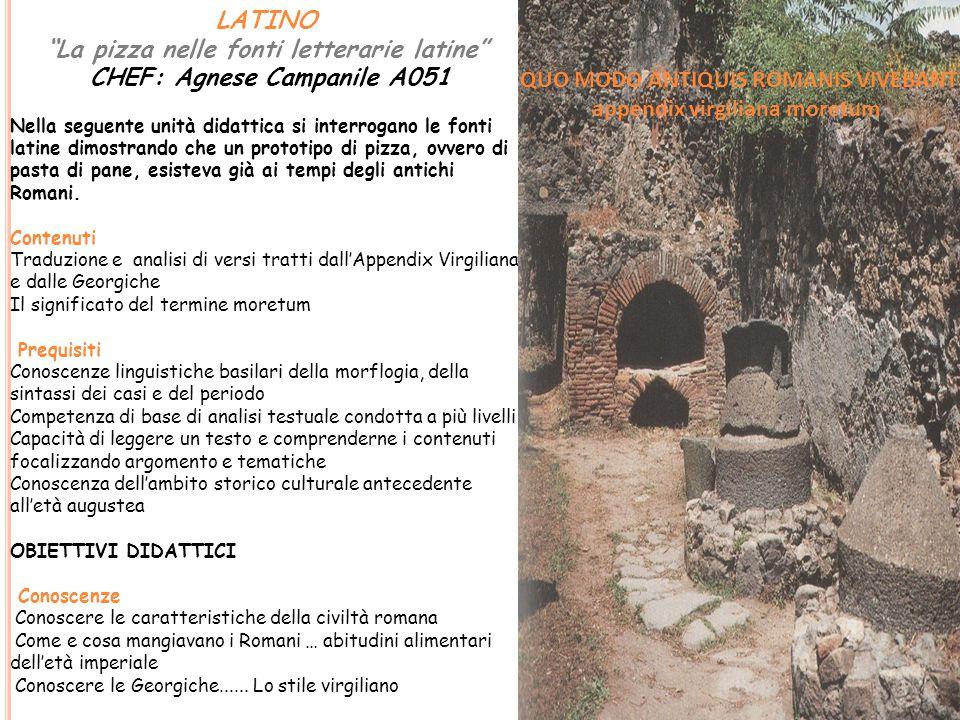 """LATINO """"La pizza nelle fonti letterarie latine"""" CHEF: Agnese Campanile A051 Nella seguente unità didattica si interrogano le fonti latine dimostrando"""