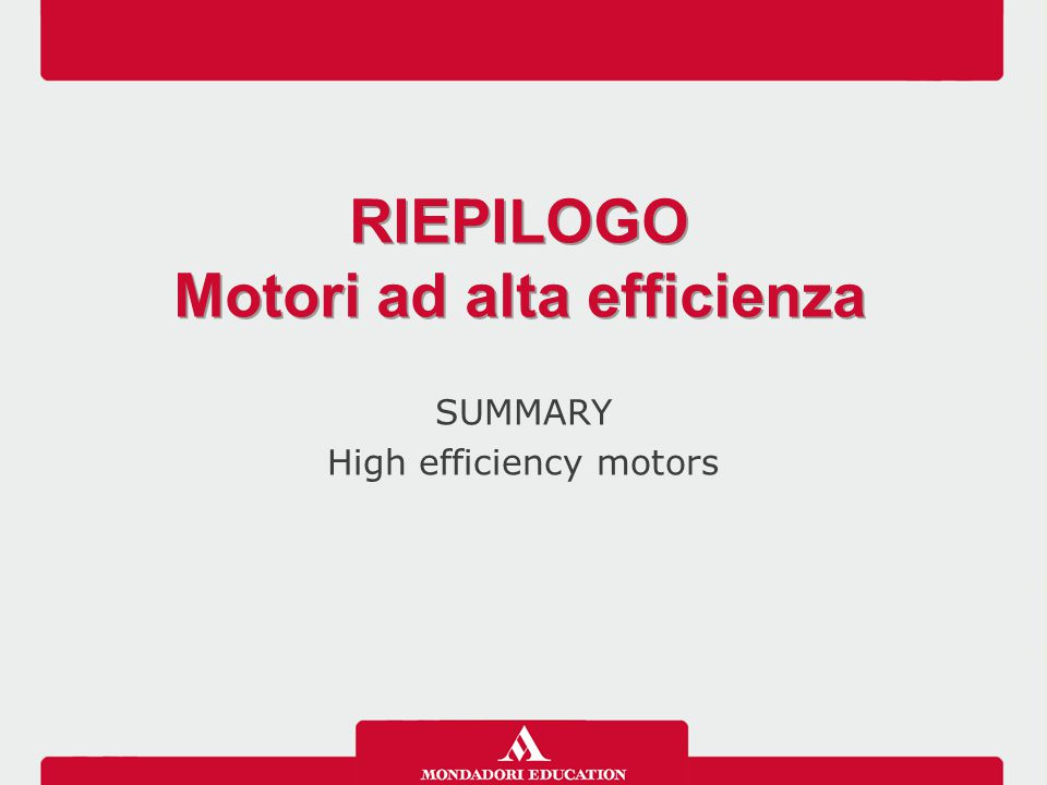 SUMMARY High efficiency motors RIEPILOGO Motori ad alta efficienza RIEPILOGO Motori ad alta efficienza