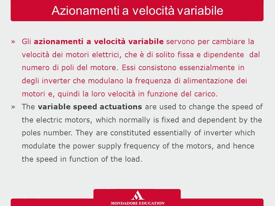 »Gli azionamenti a velocità variabile servono per cambiare la velocità dei motori elettrici, che è di solito fissa e dipendente dal numero di poli del motore.