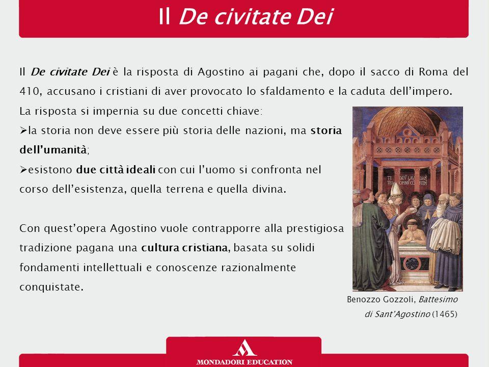 Il De civitate Dei Il De civitate Dei è la risposta di Agostino ai pagani che, dopo il sacco di Roma del 410, accusano i cristiani di aver provocato lo sfaldamento e la caduta dell'impero.