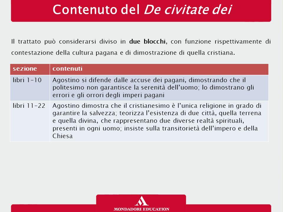 Contenuto del De civitate dei Il trattato può considerarsi diviso in due blocchi, con funzione rispettivamente di contestazione della cultura pagana e