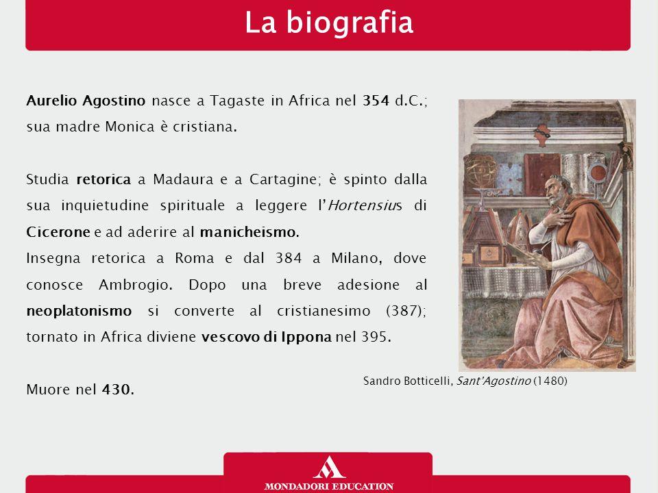 Aurelio Agostino nasce a Tagaste in Africa nel 354 d.C.; sua madre Monica è cristiana. Studia retorica a Madaura e a Cartagine; è spinto dalla sua inq