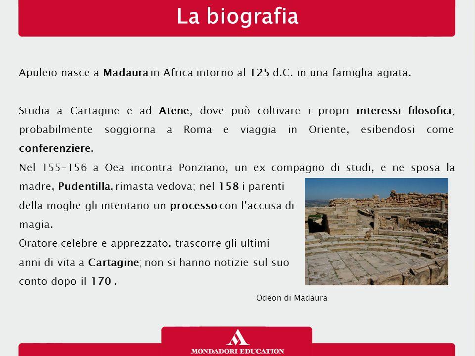 Apuleio nasce a Madaura in Africa intorno al 125 d.C. in una famiglia agiata. Studia a Cartagine e ad Atene, dove può coltivare i propri interessi fil