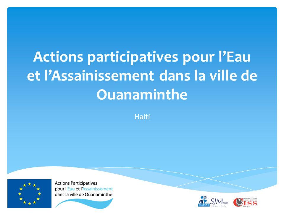 Actions participatives pour l'Eau et l'Assainissement dans la ville de Ouanaminthe Haiti