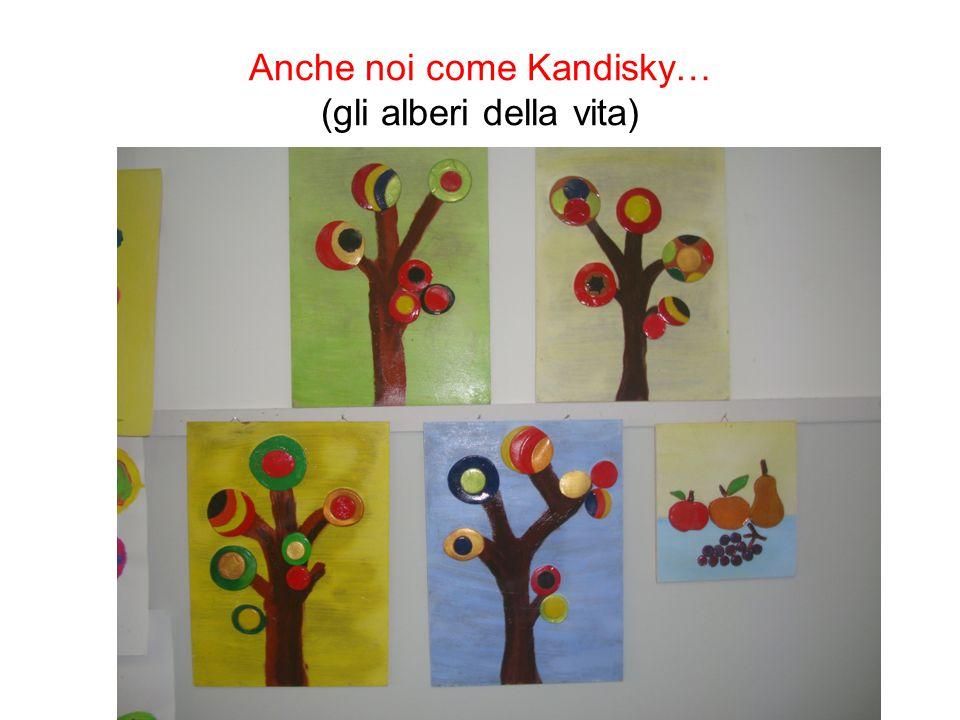 Anche noi come Kandisky… (gli alberi della vita)