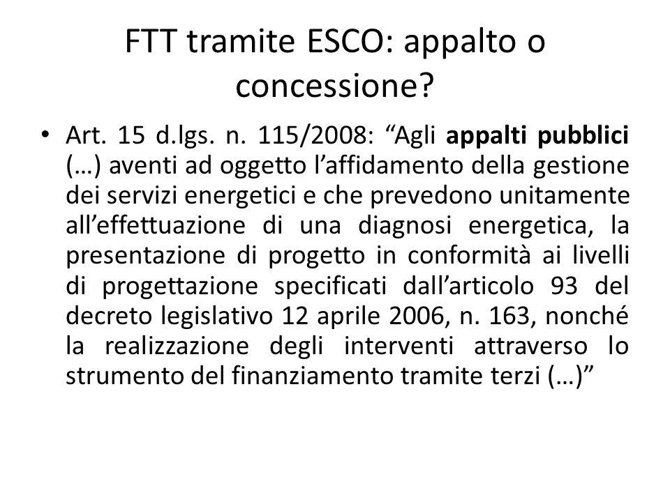 """FTT tramite ESCO: appalto o concessione? Art. 15 d.lgs. n. 115/2008: """"Agli appalti pubblici (…) aventi ad oggetto l'affidamento della gestione dei ser"""