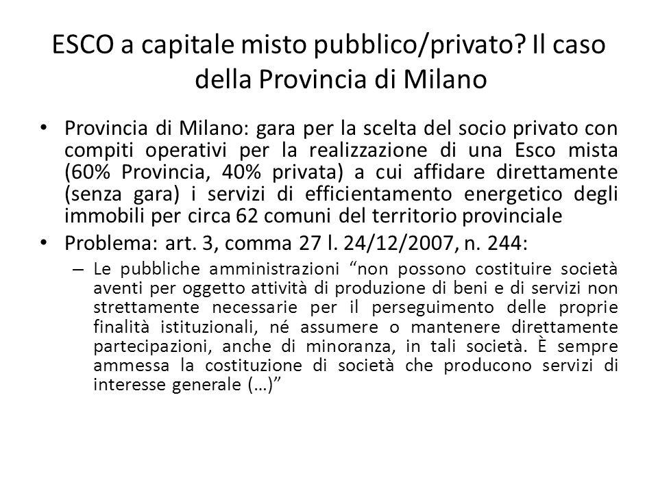 ESCO a capitale misto pubblico/privato? Il caso della Provincia di Milano Provincia di Milano: gara per la scelta del socio privato con compiti operat