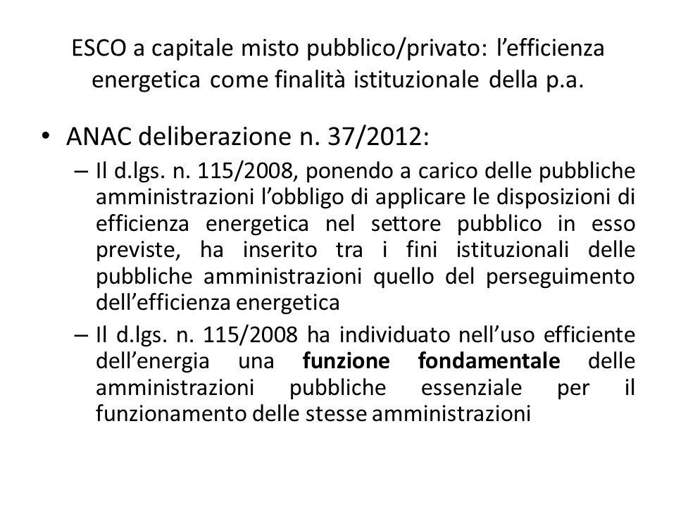ESCO a capitale misto pubblico/privato: l'efficienza energetica come finalità istituzionale della p.a. ANAC deliberazione n. 37/2012: – Il d.lgs. n. 1