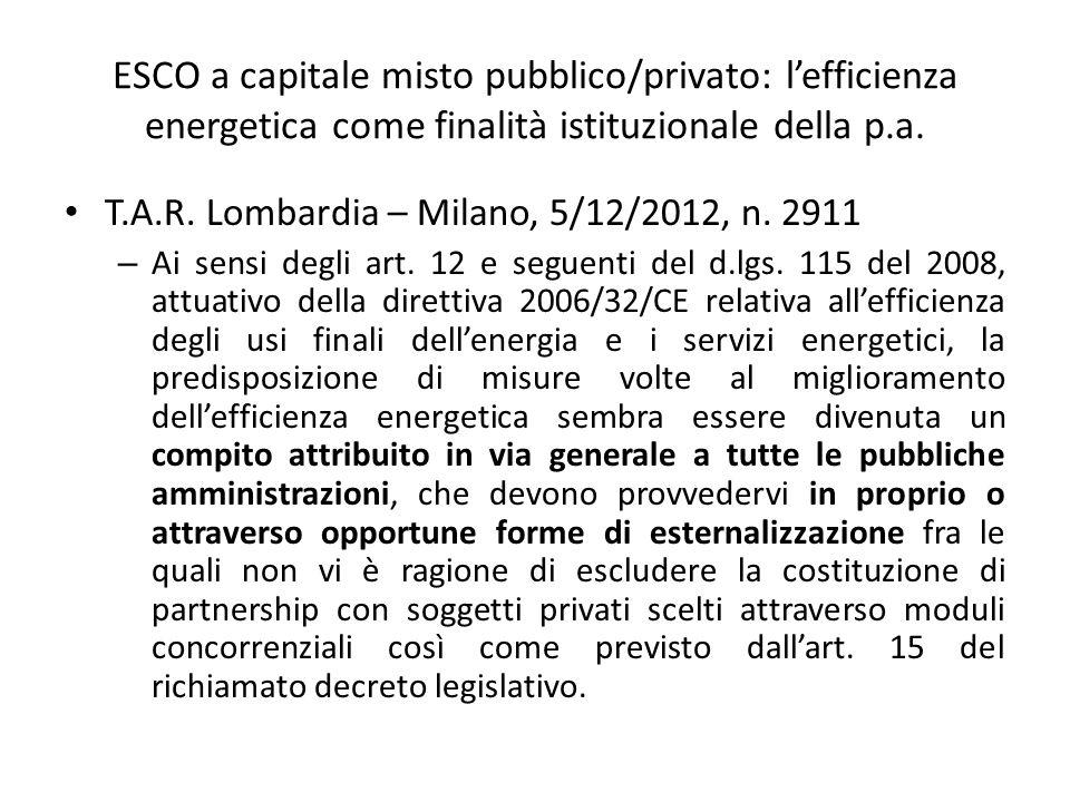 ESCO a capitale misto pubblico/privato: l'efficienza energetica come finalità istituzionale della p.a. T.A.R. Lombardia – Milano, 5/12/2012, n. 2911 –